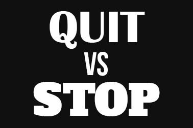 quitting-vs-stopping