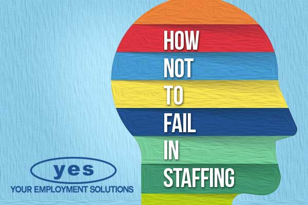 how to succeed in staffing