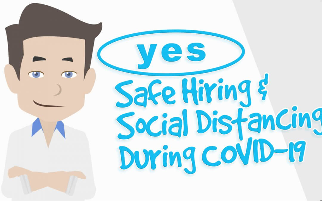 Safe Hiring and Social Distancing During COVID-19